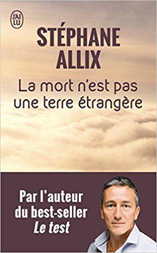 Amazon Fr La Mort N 39 Est Pas Une Terre Etrangere Stephane Allix Livres Telechargement Livres A Lire Livres En Ligne
