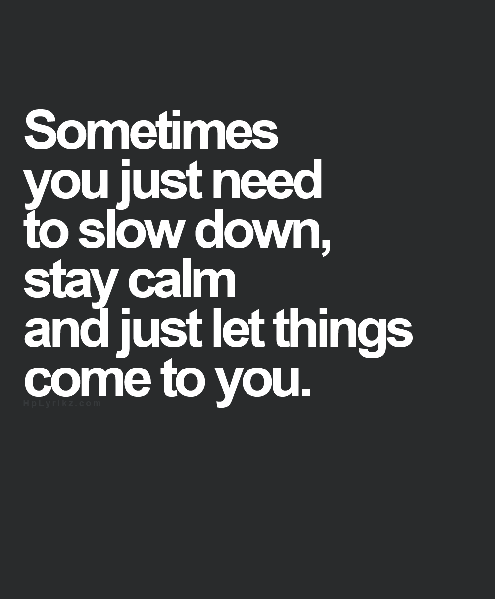 Inspirational Quotes On Pinterest: Best 25+ Slow Down Ideas On Pinterest