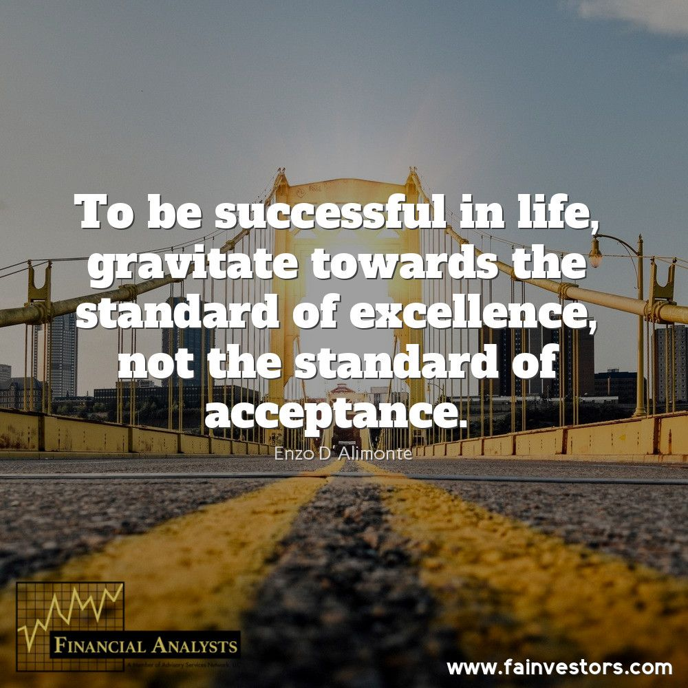 To Be Successful In #life, Gravitate Towards The Standard