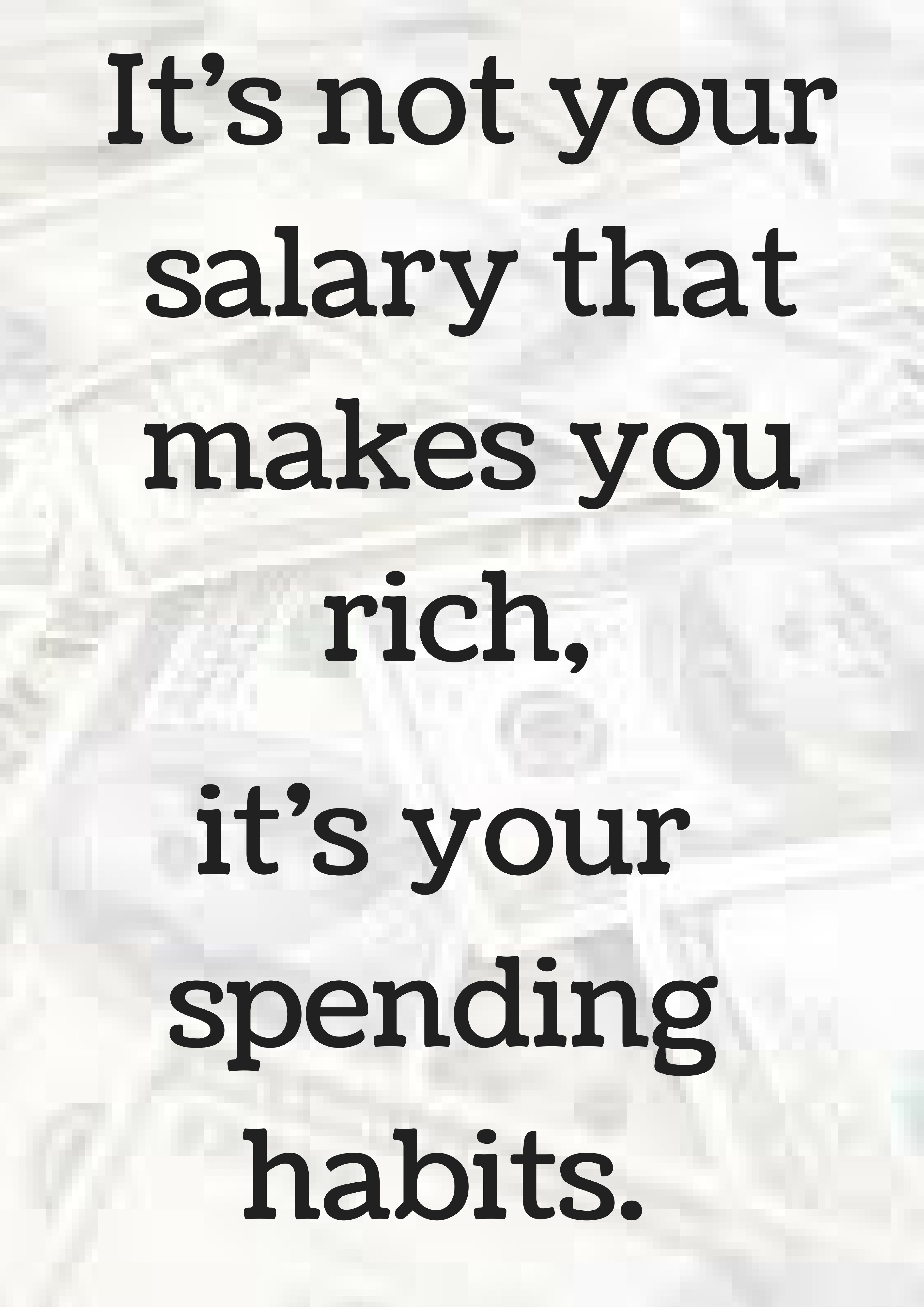Charles A Jaffe It S Not Your Salary That Makes You Rich It S Your Spending Habits Financial Quotes Finance Quotes 25th Quotes