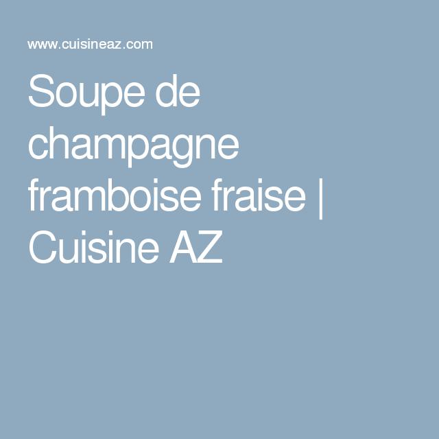 Soupe de champagne framboise fraise | Cuisine AZ
