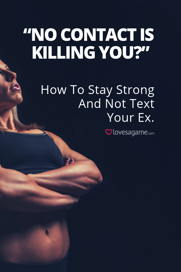 No Contact Help How To Stay Strong And Not Text Your Ex -8082