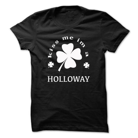 Kiss me im a HOLLOWAY - #gift for women #gift for teens. LIMITED TIME PRICE => https://www.sunfrog.com/Names/Kiss-me-im-a-HOLLOWAY-vvwzxgguwm.html?68278