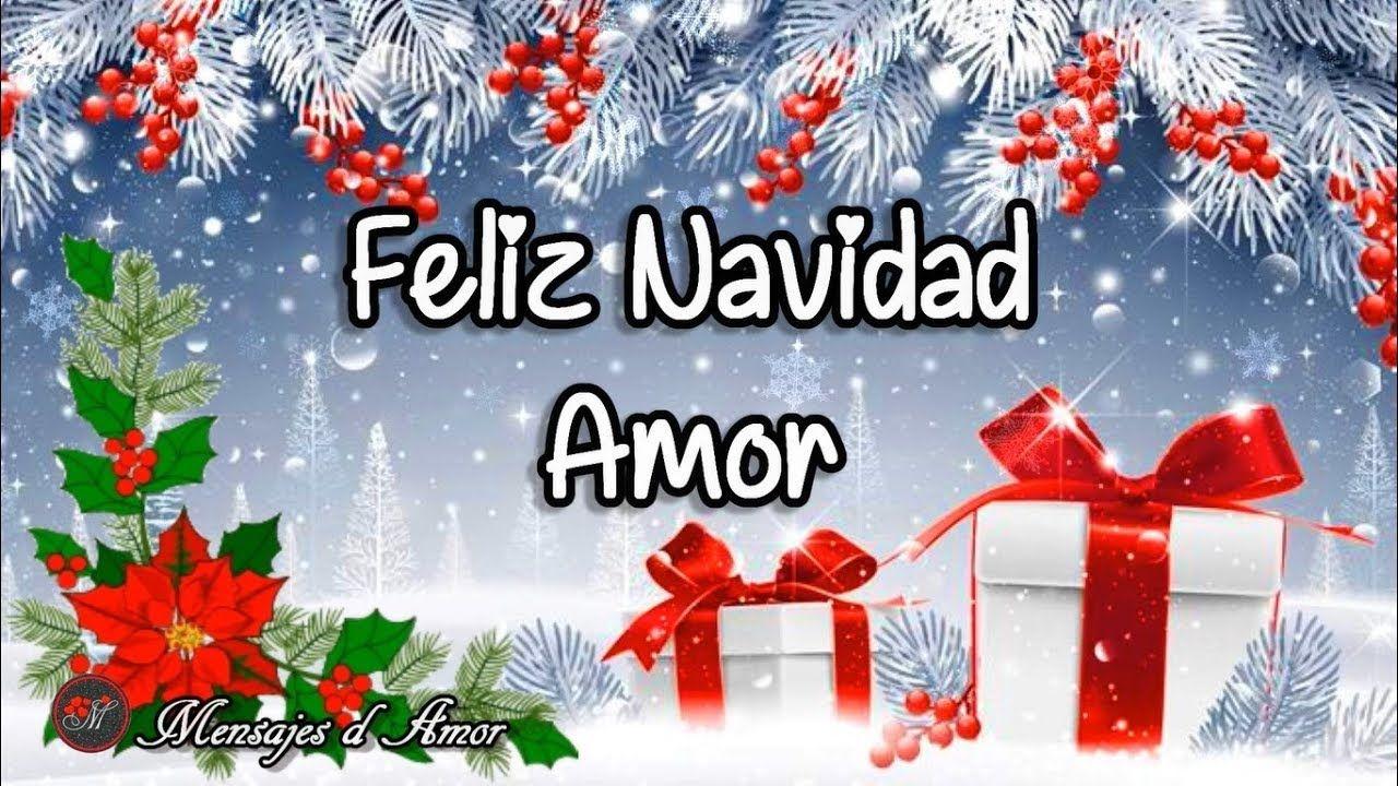 Mensaje De Navidad Para Ti Feliz Navidad Mi Amor Te Amo Te