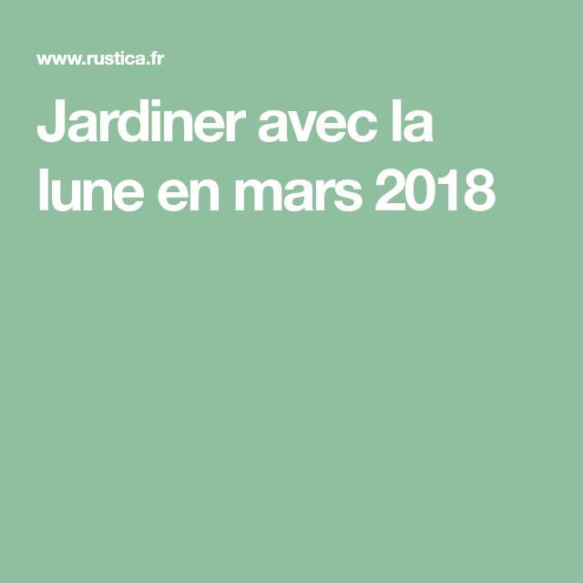 Rustica Calendrier Lunaire Mars 2022 Épinglé sur Mon jardin