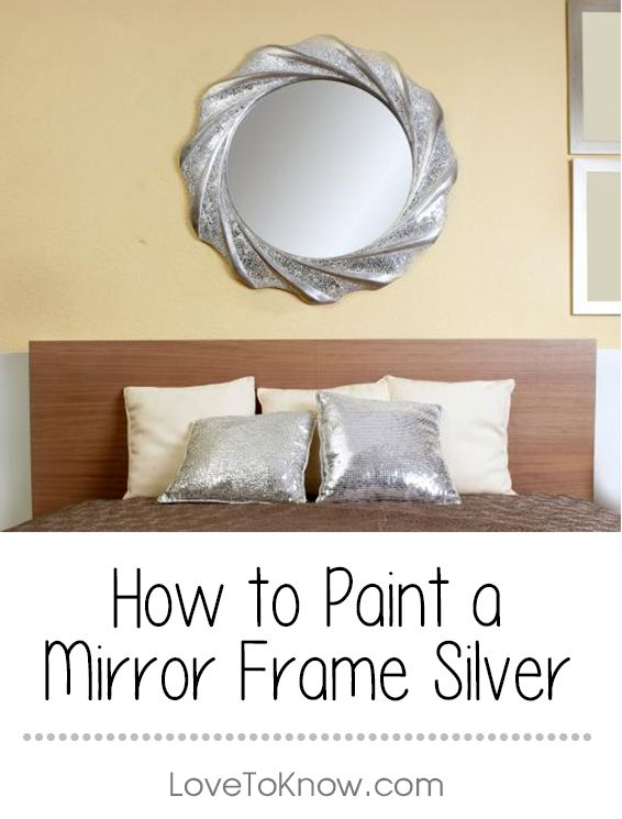 How to Paint a Mirror Frame Silver | Pinterest | Shabby chic frames ...