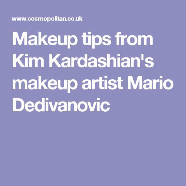 Makeup tips from Kim Kardashian's makeup artist Mario Dedivanovic