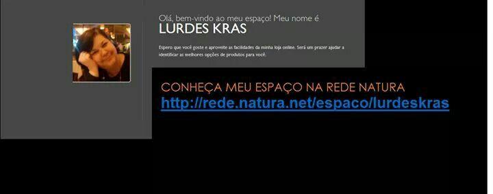 Rede.natura.net/espaco/lurdeskras Meu espaco de venda online de produtos Natura.