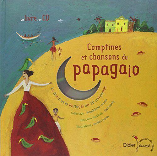 Comptines et chansons du papagaio (1 livre + 1 CD audio) ... https://www.amazon.fr/dp/2278053795/ref=cm_sw_r_pi_dp_dyFgxbMMRMH39