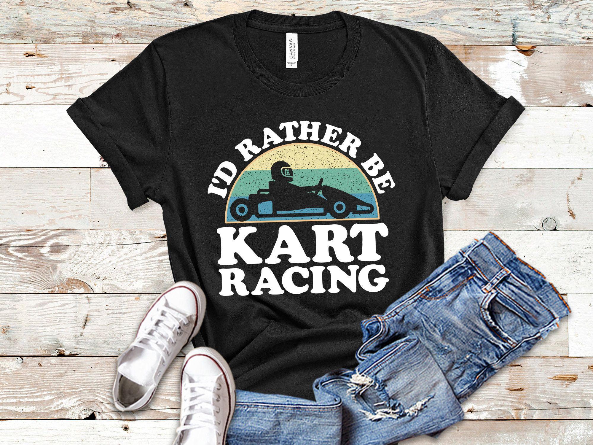 I'd Rather Be Kart Racing, Go Kart Shirt, Tank Top, Hoodie