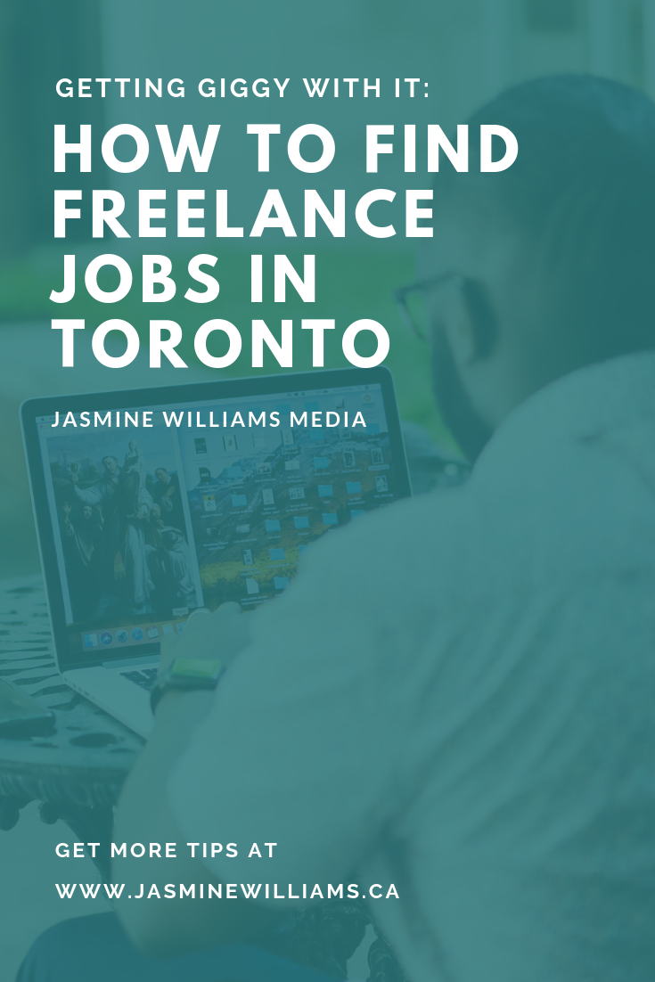 Gettin Giggy With It How To Find Freelance Jobs In Toronto Freelancing Jobs Freelance Job