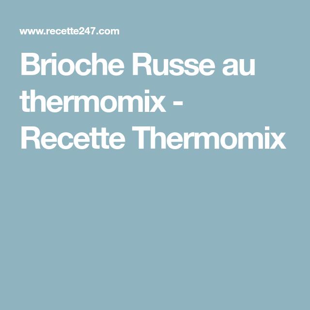 Brioche Russe au thermomix - Recette Thermomix