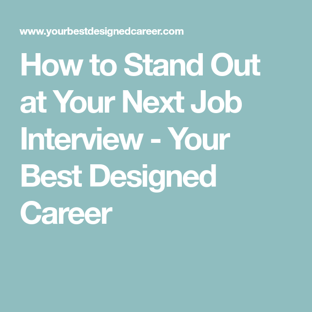 How to Stand Out at Your Next Job Interview   Job interviews