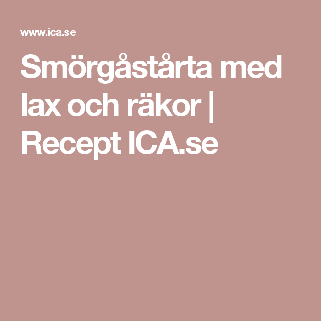 Smörgåstårta med lax och räkor | Recept ICA.se