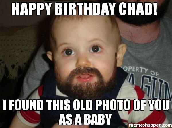 Funny Spanish Birthday Meme : Happy birthday chad i found this old photo of you as a baby meme