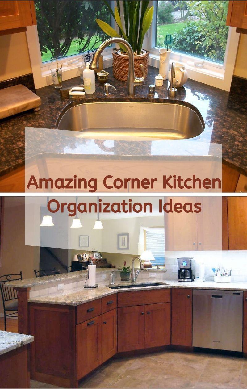 Amazing Corner Kitchen Organization Ideas For Your Kitchen Small Kitchen Design Layout Corner Sink Kitchen Farmhouse Kitchen Design