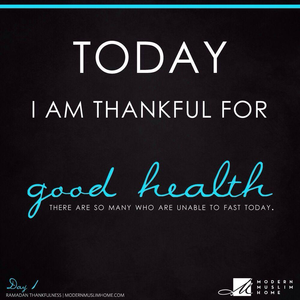 Today I am thankful for health  Ramadan, Preparing for ramadan