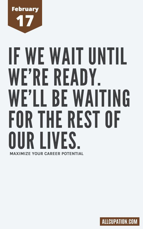 Daily Inspiration (February 17): If we wait until we're ready
