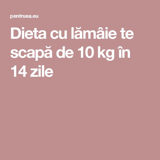 slabeste 10 kg in 14 zile)