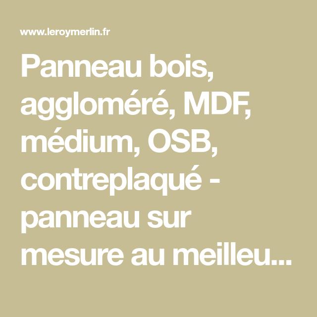 Panneau Bois Aggloméré Mdf Médium Osb Contreplaqué