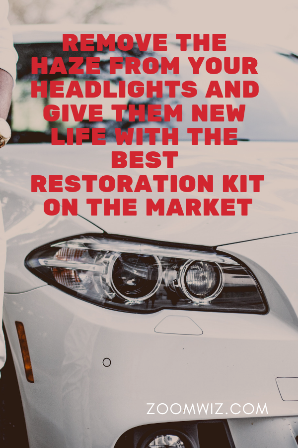Best Headlight Cleaning Kit Simple Way To See Better At Night