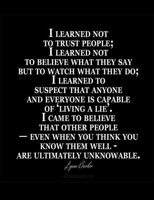 Trusting People Quotes People are ultimately unknowable | Quotes | Quotes, Sayings  Trusting People Quotes