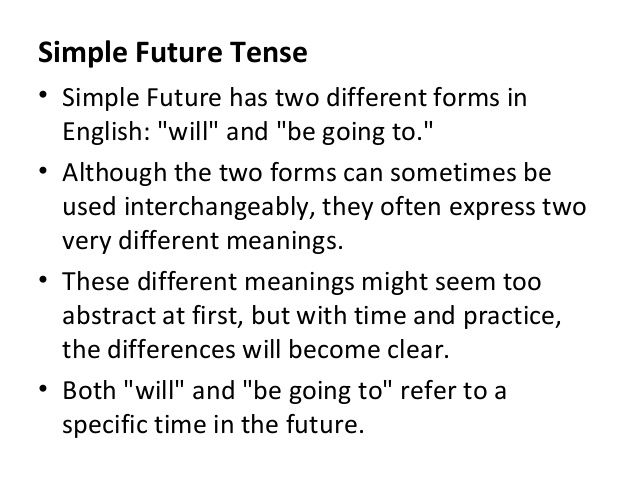 Simple Future Tense  Simple Future Has Two Different Forms In