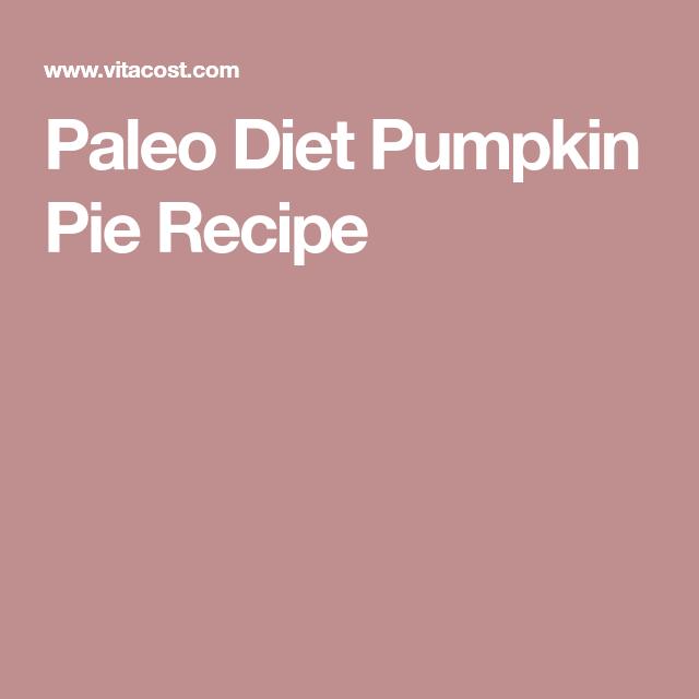 Paleo Diet Pumpkin Pie Recipe