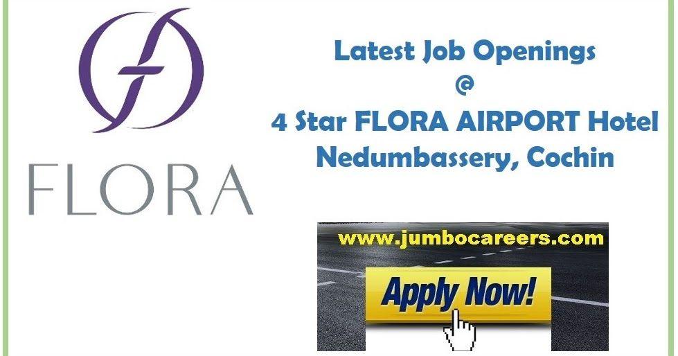 New Job Vacancies In Flora Airport Hotel Cochin Hotel Jobs