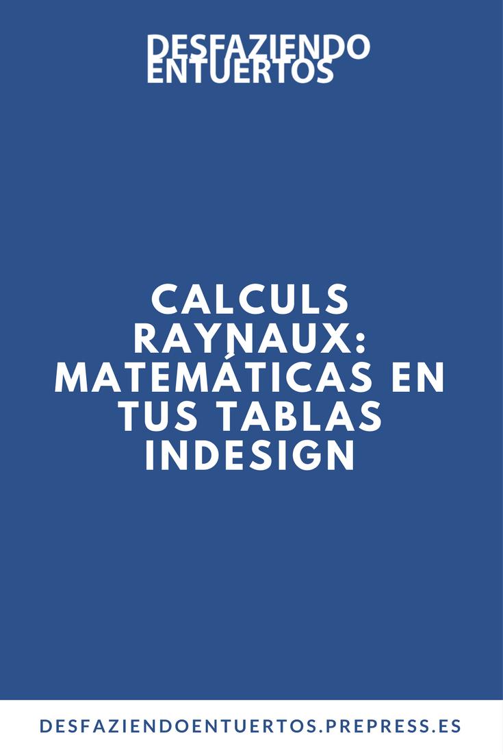 Calculs Raynaux: Matemáticas en tus tablas Indesign | La fila, La ...