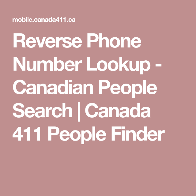 Reverse Phone Number Lookup - Canadian People Search | Canada 411
