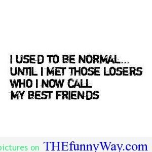 quotes about weird friends   Google Search | Friends | Quotes