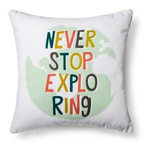 """• Made of 100% cotton with a polyester fill<br>• Measures 18""""x18""""<br>• Embroidery<br><br>Give a tip of the hat to your wanderlust ways with the Never Stop Exploring Throw Pillow (18""""x18"""") in Aqua from Pillowfort. This square accent pillow has a picture of a globe with embroidered words on the front."""