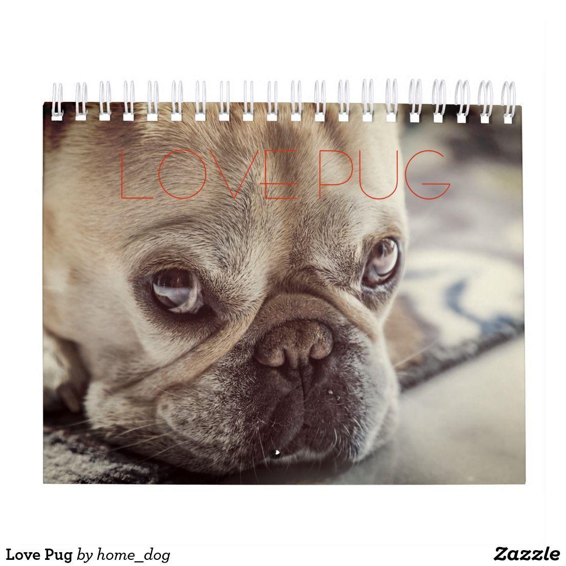 Love Pug Calendar Pug Pug Puppies Cutest Pug Funny Pug
