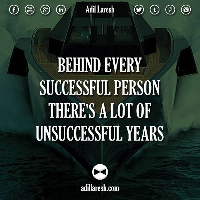 Success And Unsuccess Quotes: Behind Every Successful Person, There's A Lot Of