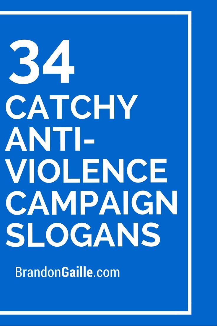 34 Catchy Anti Violence Campaign Slogans Campaign
