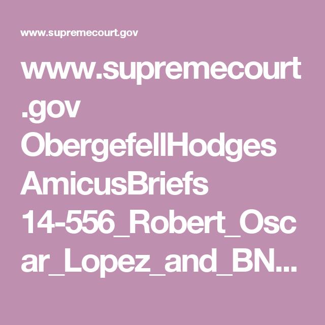 www.supremecourt.gov ObergefellHodges AmicusBriefs 14-556_Robert_Oscar_Lopez_and_BN_Klein.pdf