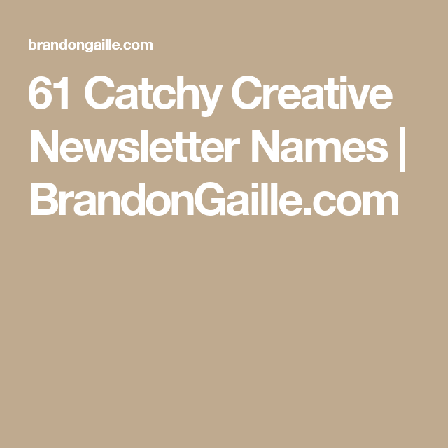 63 Catchy Creative Newsletter Names | Creative