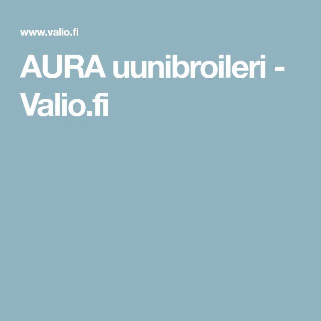 AURA uunibroileri - Valio.fi