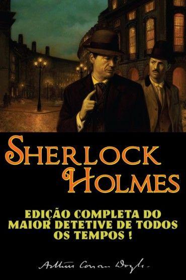 Download Sherlock Holmes Edicao Completa Do Maior Detetive De