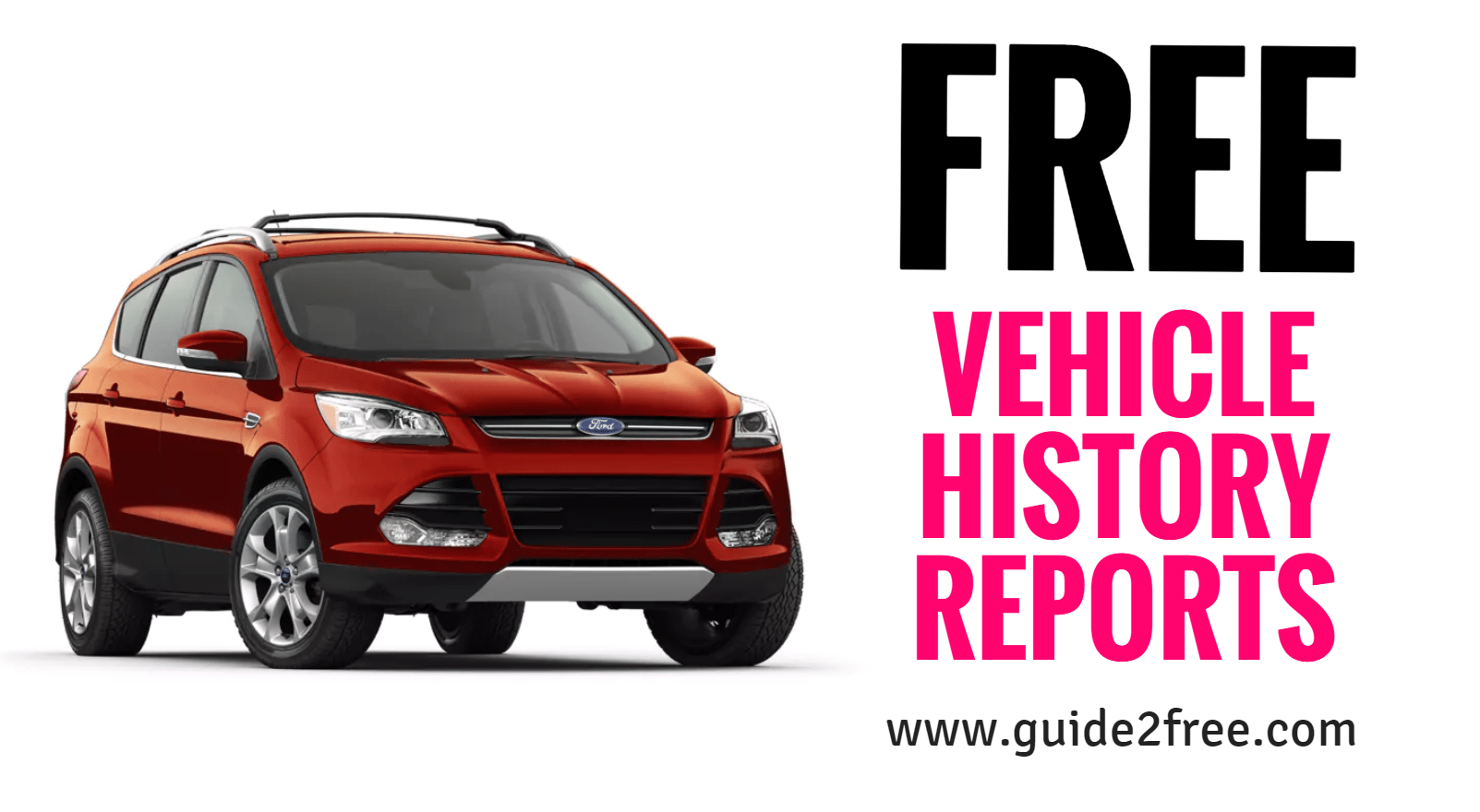 Free Vehicle History Reports Vehicle History And Top Blogs