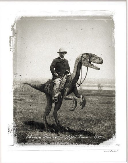 teddy roosevelt riding a velociraptor your argument is