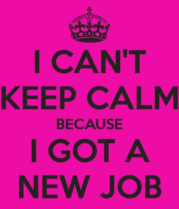 Keep Calm New Job New Job Quotes Job Quotes Job Promotion Quotes
