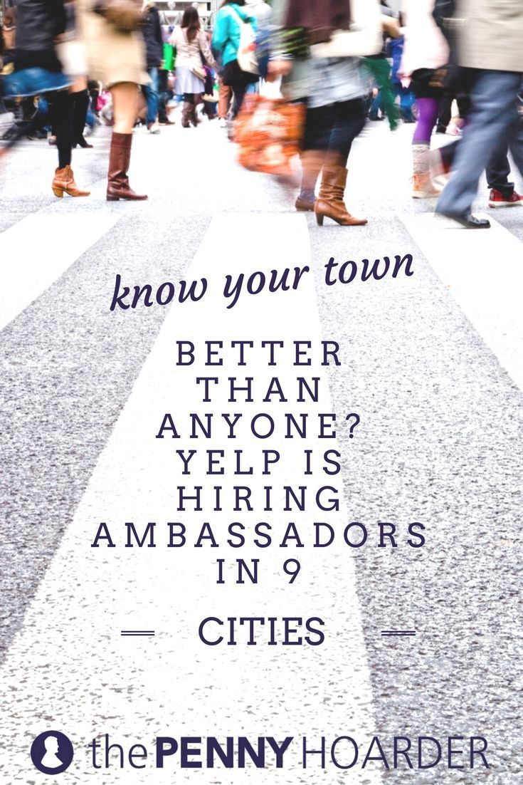 Know Your Town Better Than Anyone Yelp Is Hiring Ambassadors In 7
