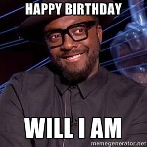 Happy birthday will i am will i am happy birthday just because happy birthday will i am will i am happy birthday sciox Image collections