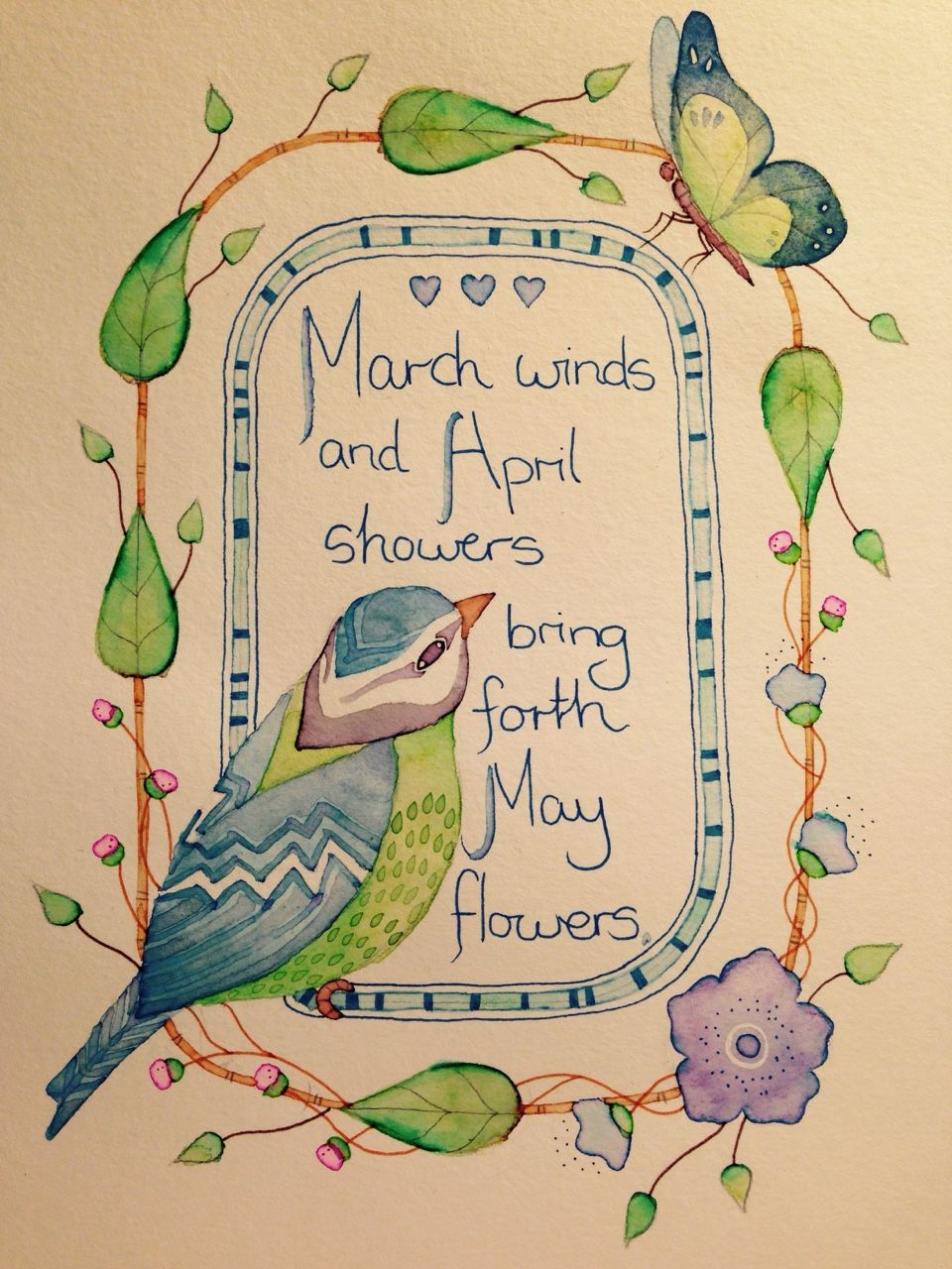 """""""March winds and April showers bring forth May flowers"""