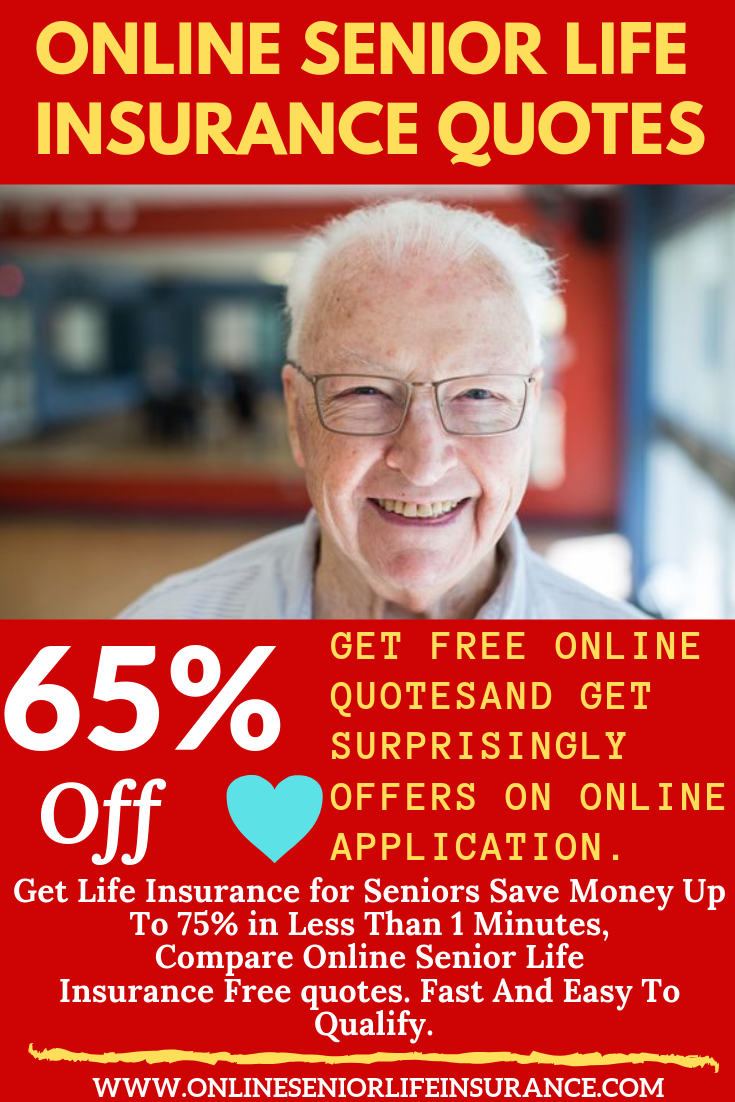 Online Senior Life Insurance Quotes You Can Save Money Up To 60