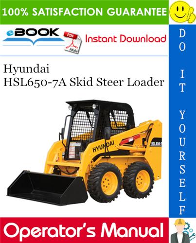 Hyundai Hsl650 7a Skid Steer Loader Operator S Manual Skid Steer Loader Hyundai Manual