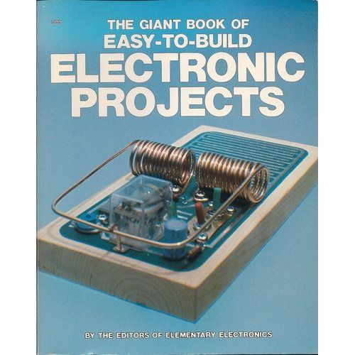 The Giant Book of Easy To Build Electronic Projects | Electronics ...