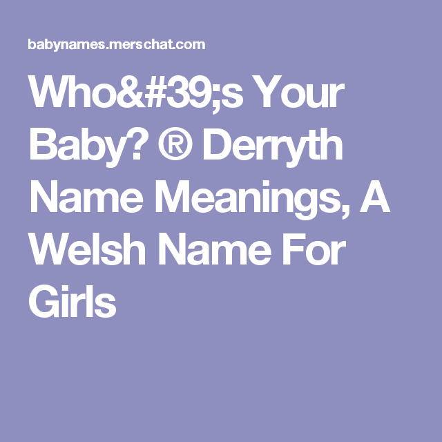 Derryth Name Meanings A Welsh For Girls